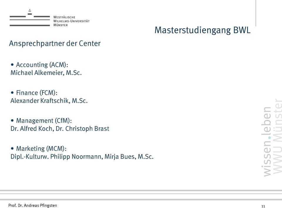Alfred Koch, Dr. Christoph Brast Marketing (MCM): Dipl.-Kulturw.