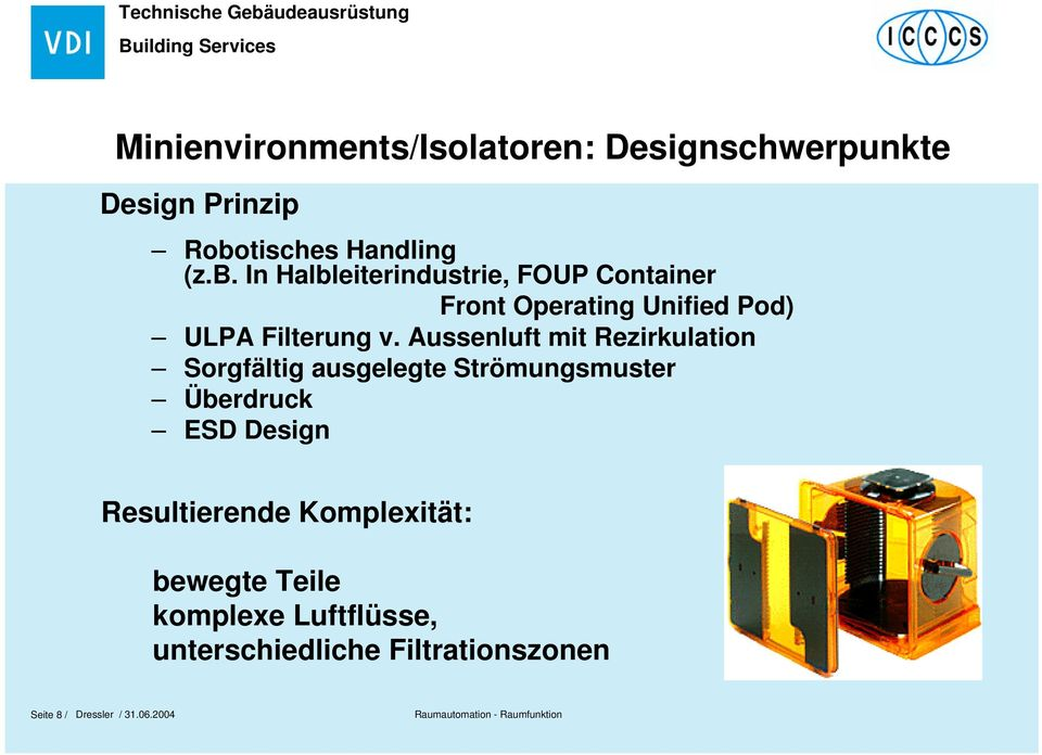 In Halbleiterindustrie, FOUP Container Front Operating Unified Pod) ULPA Filterung v.