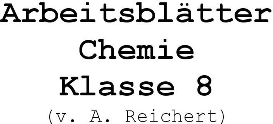 arbeitsbl tter chemie klasse 8 v a reichert pdf. Black Bedroom Furniture Sets. Home Design Ideas