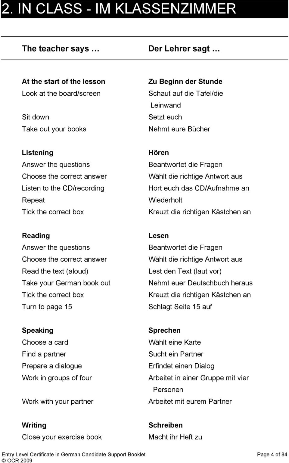 aus Hört euch das CD/Aufnahme an Wiederholt Kreuzt die richtigen Kästchen an Reading Answer the questions Choose the correct answer Read the text (aloud) Take your German book out Tick the correct