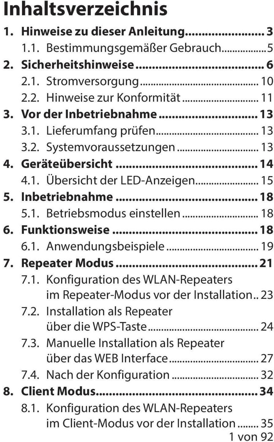 .. 18 6. Funktionsweise... 18 6.1. Anwendungsbeispiele... 19 7. Repeater Modus... 21 7.1. Konfiguration des WLAN-Repeaters im Repeater-Modus vor der Installation.. 23 7.2. Installation als Repeater über die WPS-Taste.