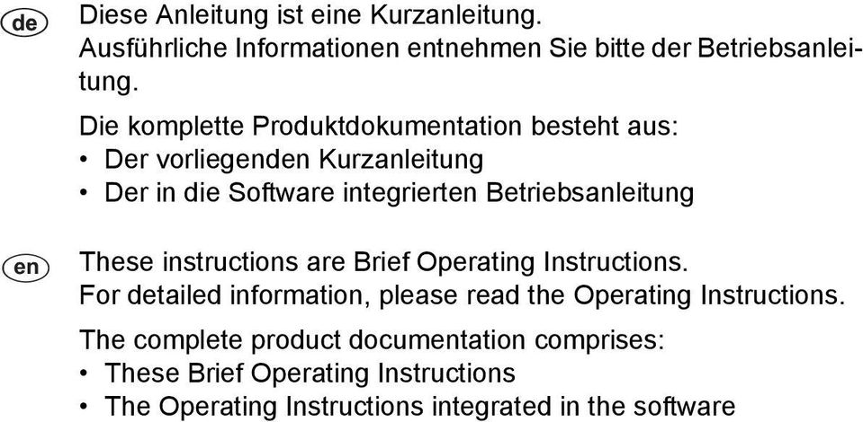 Betriebsanleitung < These instructions are Brief Operating Instructions.