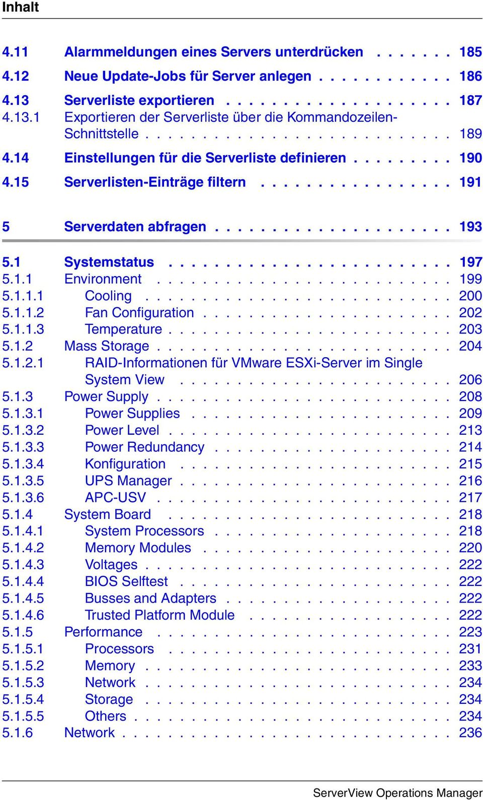 1 Systemstatus......................... 197 5.1.1 Environment.......................... 199 5.1.1.1 Cooling........................... 200 5.1.1.2 Fan Configuration...................... 202 5.1.1.3 Temperature.