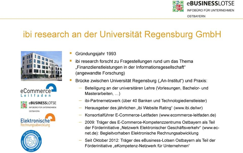und Technologiedienstleister) Herausgeber des jährlichen ibi Website Rating (www.ibi.de/iwr) Konsortialführer E-Commerce-Leitfaden (www.ecommerce-leitfaden.