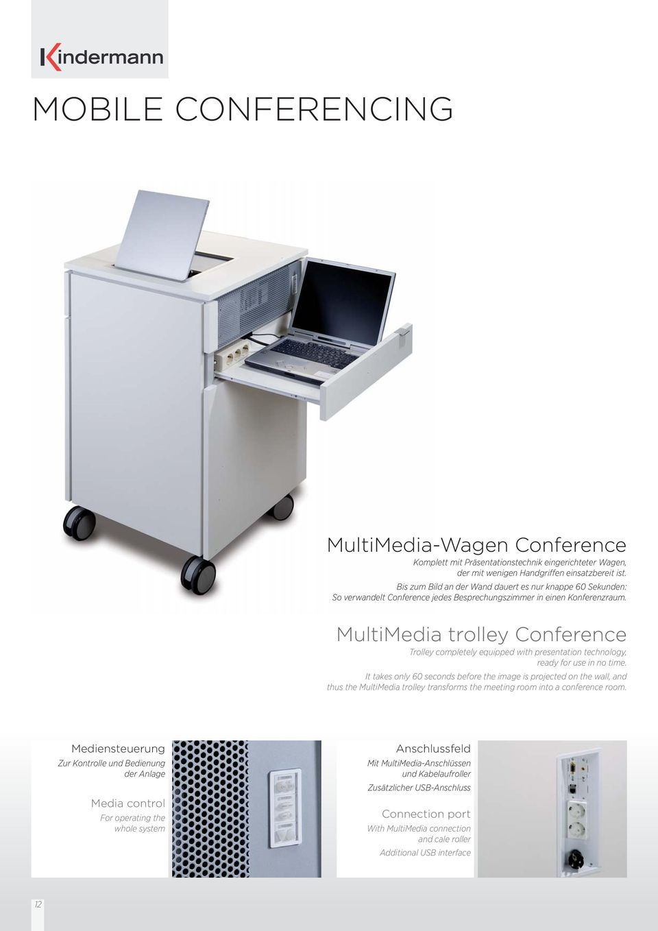 MultiMedia trolley Conference Trolley completely equipped with presentation technology, ready for use in no time.