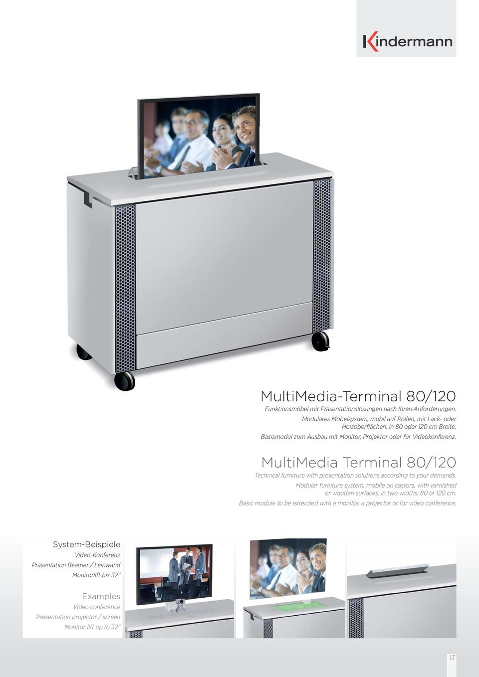 MultiMedia Terminal 80/120 Technical furniture with presentation solutions according to your demands.