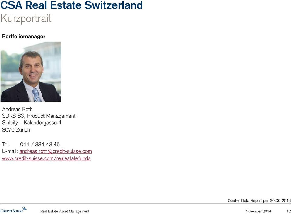 044 / 334 43 46 E-mail: andreas.roth@credit-suisse.com www.