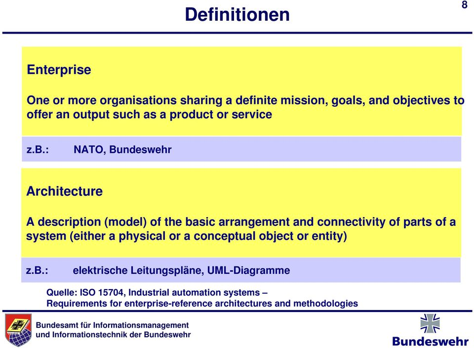 : NATO, Bundeswehr Architecture A description (model) of the basic arrangement and connectivity of parts of a system
