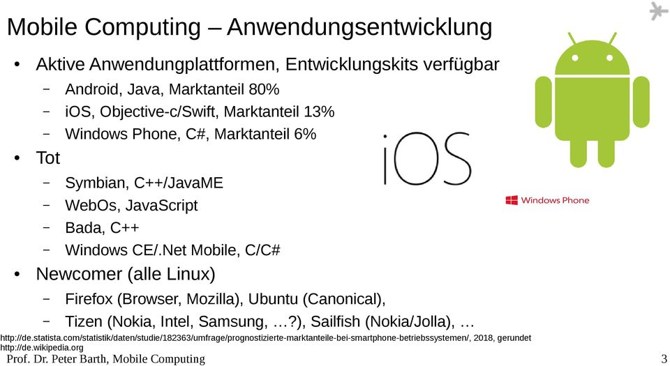 Net Mobile, C/C# Newcomer (alle Linux) Firefox (Browser, Mozilla), Ubuntu (Canonical), Tizen (Nokia, Intel, Samsung,?