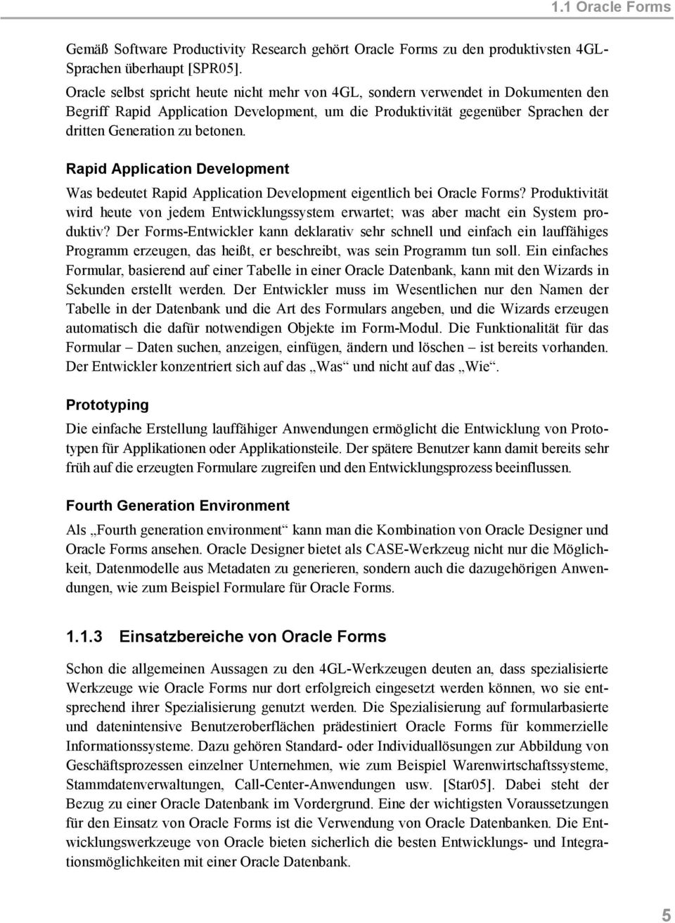 Rapid Application Development Was bedeutet Rapid Application Development eigentlich bei Oracle Forms?