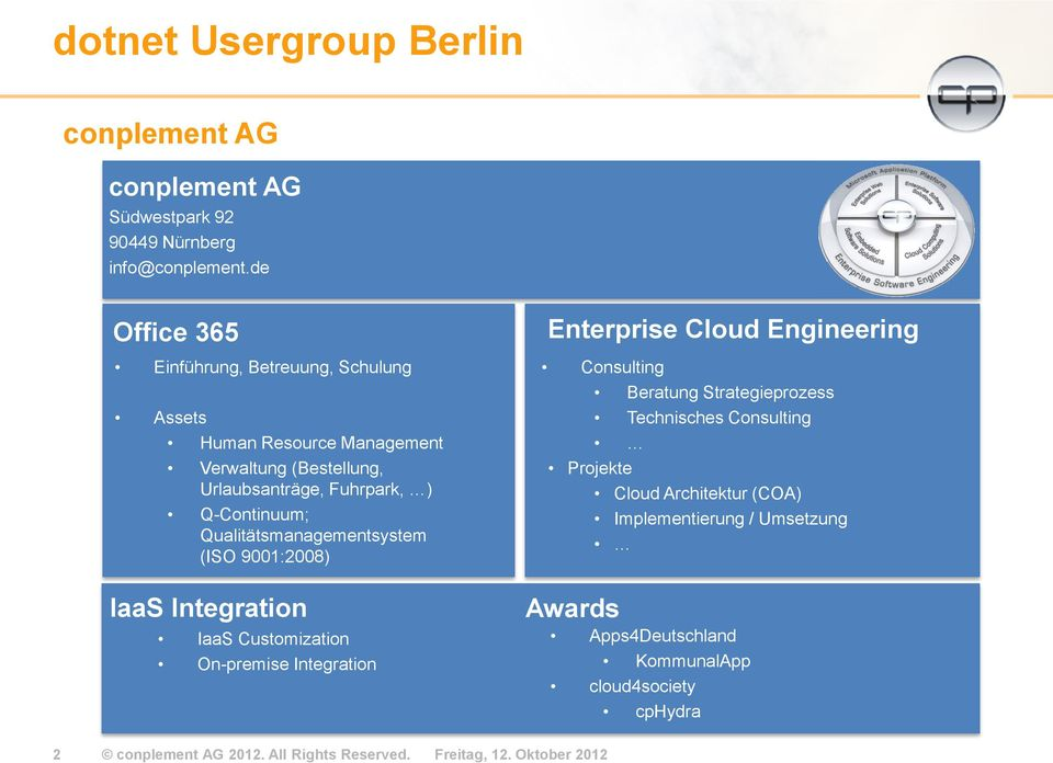 Qualitätsmanagementsystem (ISO 9001:2008) IaaS Integration IaaS Customization On-premise Integration Enterprise Cloud Engineering Consulting