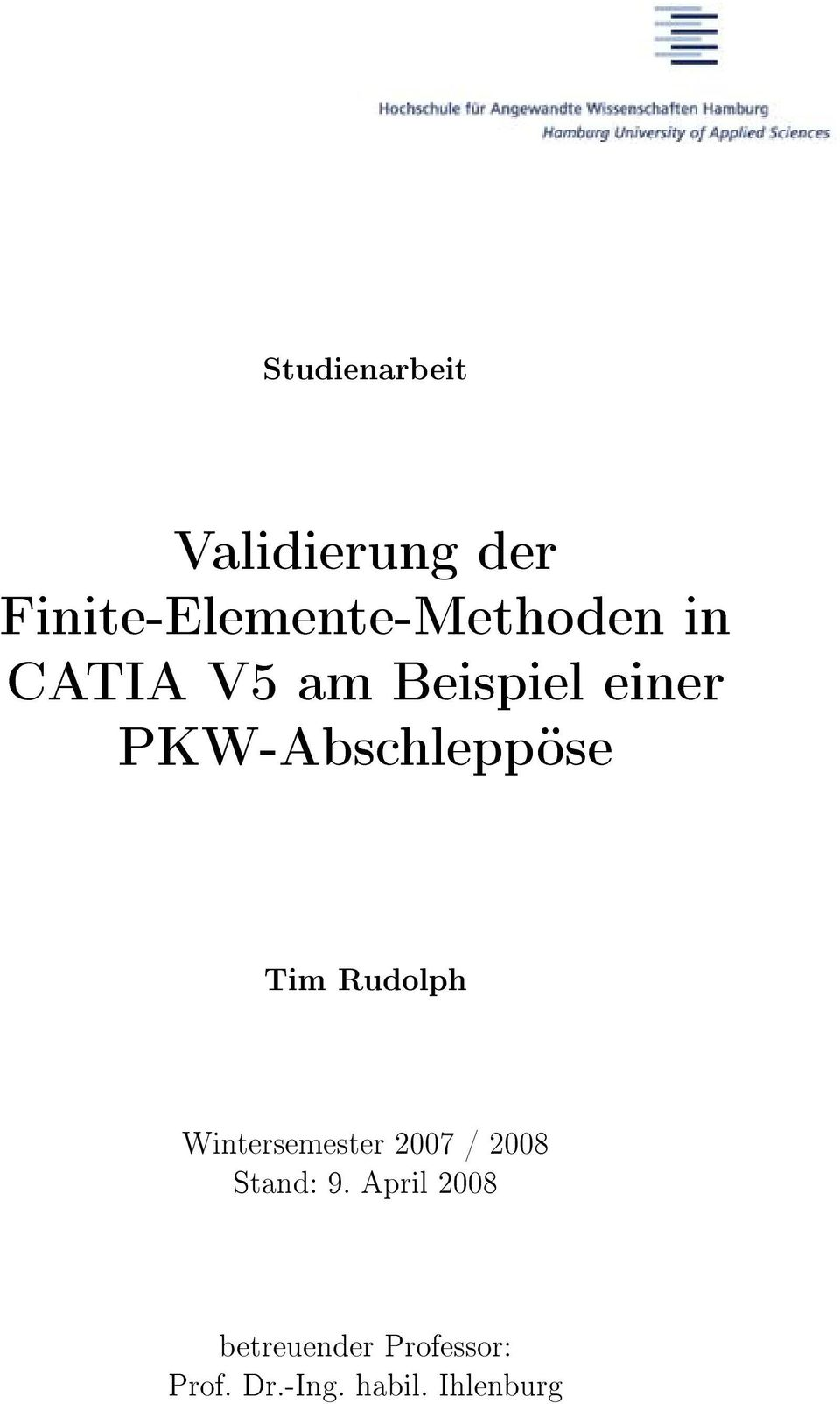 Validierung der finite elemente methoden in catia v5 am for Finite elemente in der baustatik