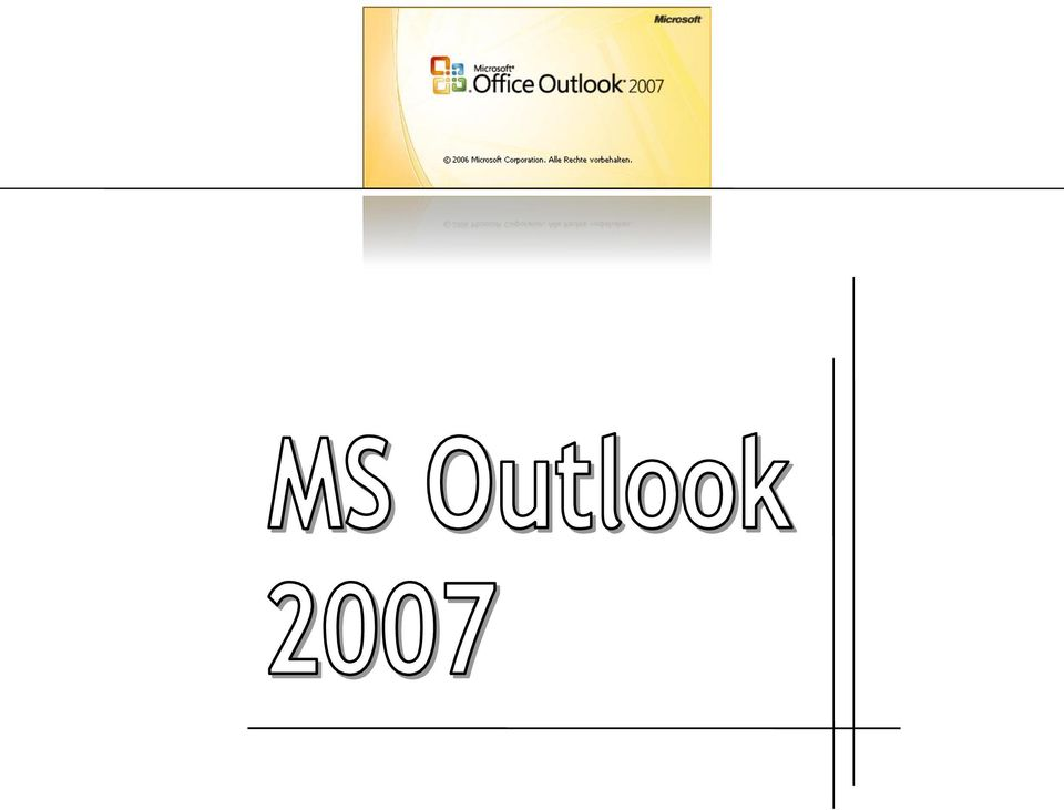 2007 MS Outlook