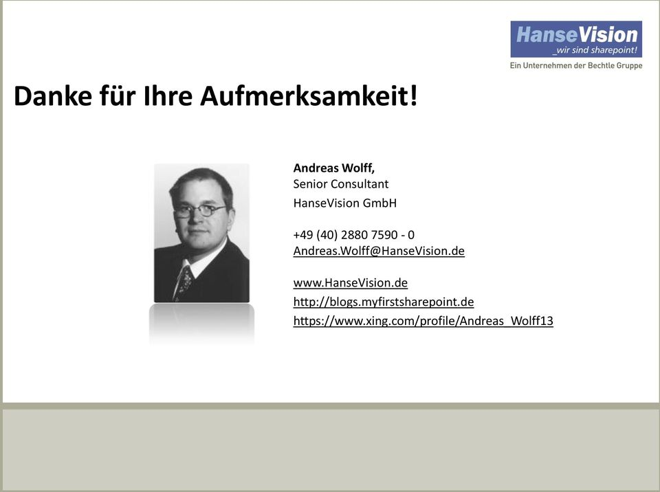 Andreas Wolff, Senior Consultant HanseVision GmbH +49 (40) 2880