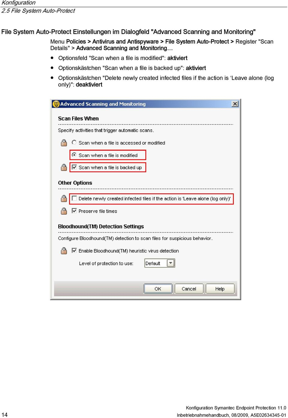 "when a file is modified"": aktiviert Optionskästchen ""Scan when a file is backed up"": aktiviert Optionskästchen ""Delete"