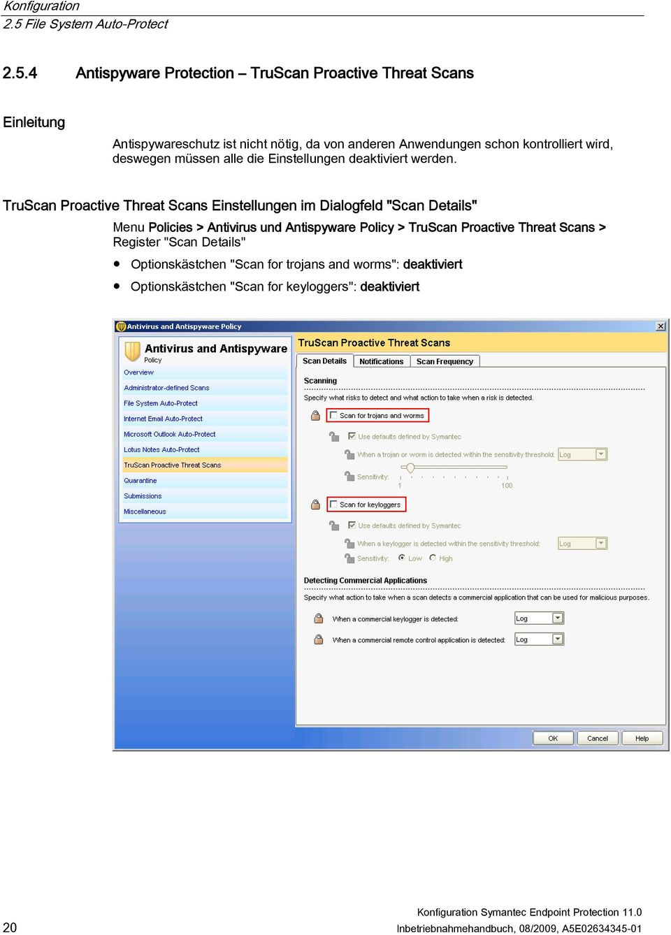 "TruScan Proactive Threat Scans Einstellungen im Dialogfeld ""Scan Details"" Menu Policies > Antivirus und Antispyware Policy > TruScan"