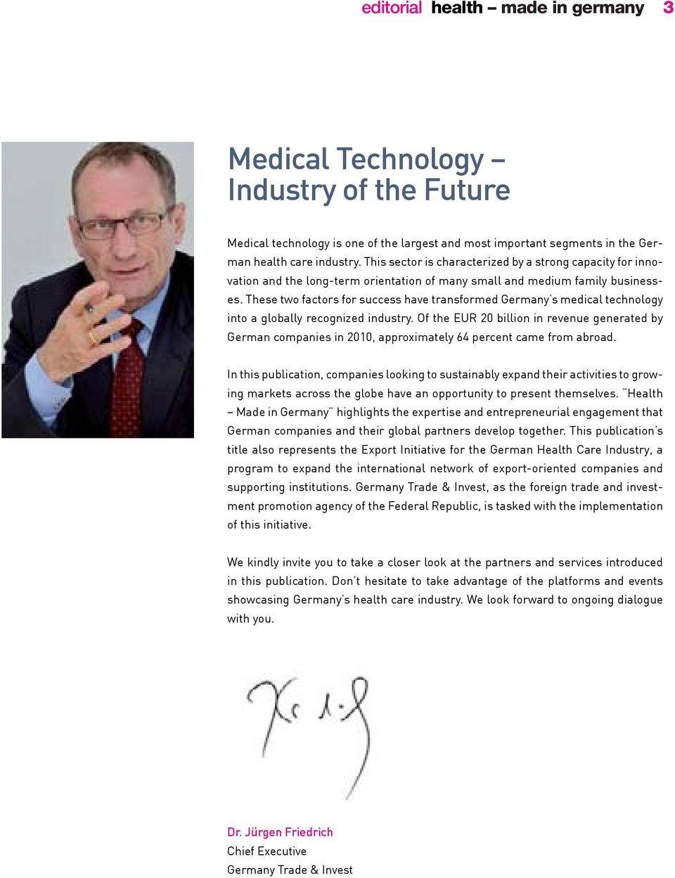 these two factors for success have transformed germany s medical technology into a globally recognized industry.