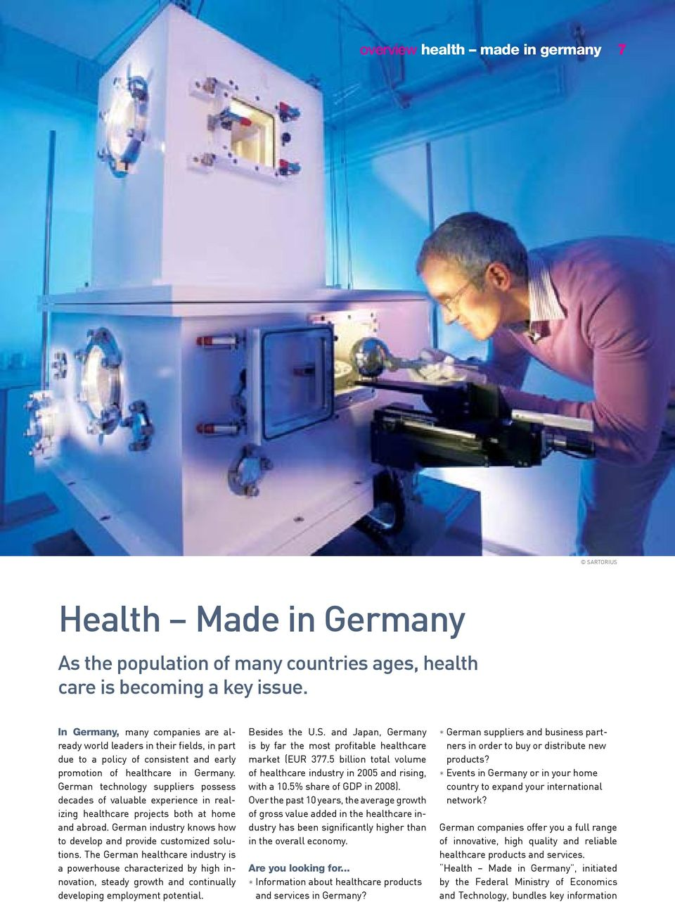 german technology suppliers possess decades of valuable experience in realizing healthcare projects both at home and abroad. german industry knows how to develop and provide customized solutions.