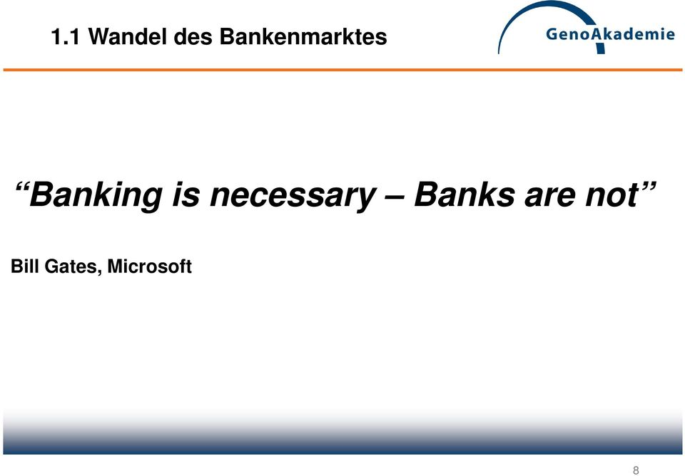 is necessary Banks