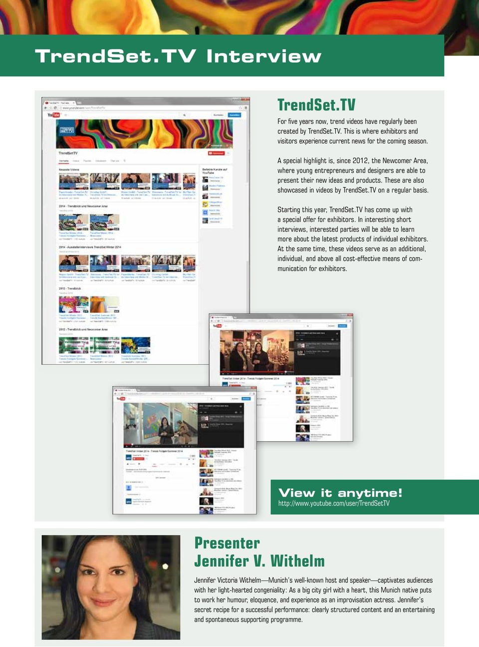 TV on a regular basis. Starting this year, TrendSet.TV has come up with a special offer for exhibitors.