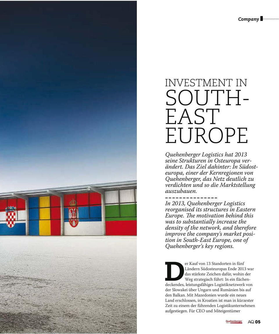 In 2013, Quehenberger Logistics reorganised its structures in Eastern Europe.