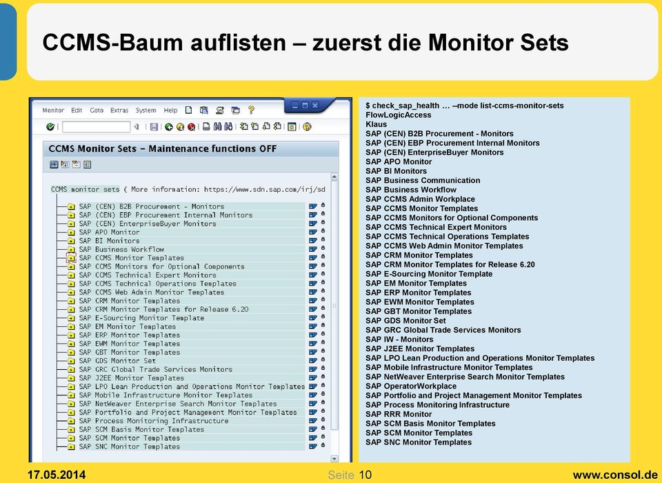 Components SAP CCMS Technical Expert Monitors SAP CCMS Technical Operations Templates SAP CCMS Web Admin Monitor Templates SAP CRM Monitor Templates SAP CRM Monitor Templates for Release 6.