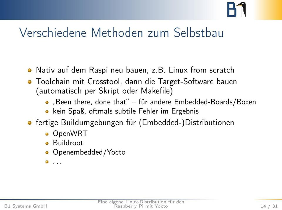 Target-Software bauen (automatisch per Skript oder Makefile) Been there, done that für andere