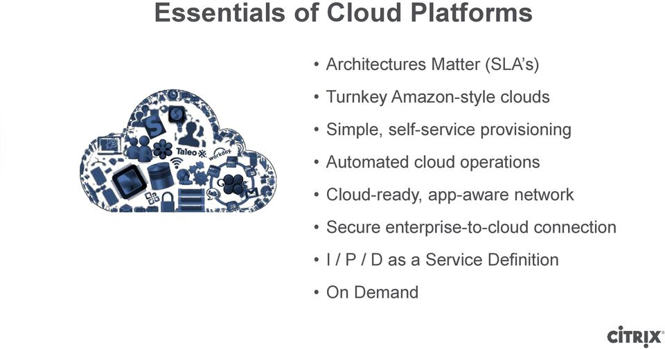 Automated cloud operations Cloud-ready, app-aware network Secure