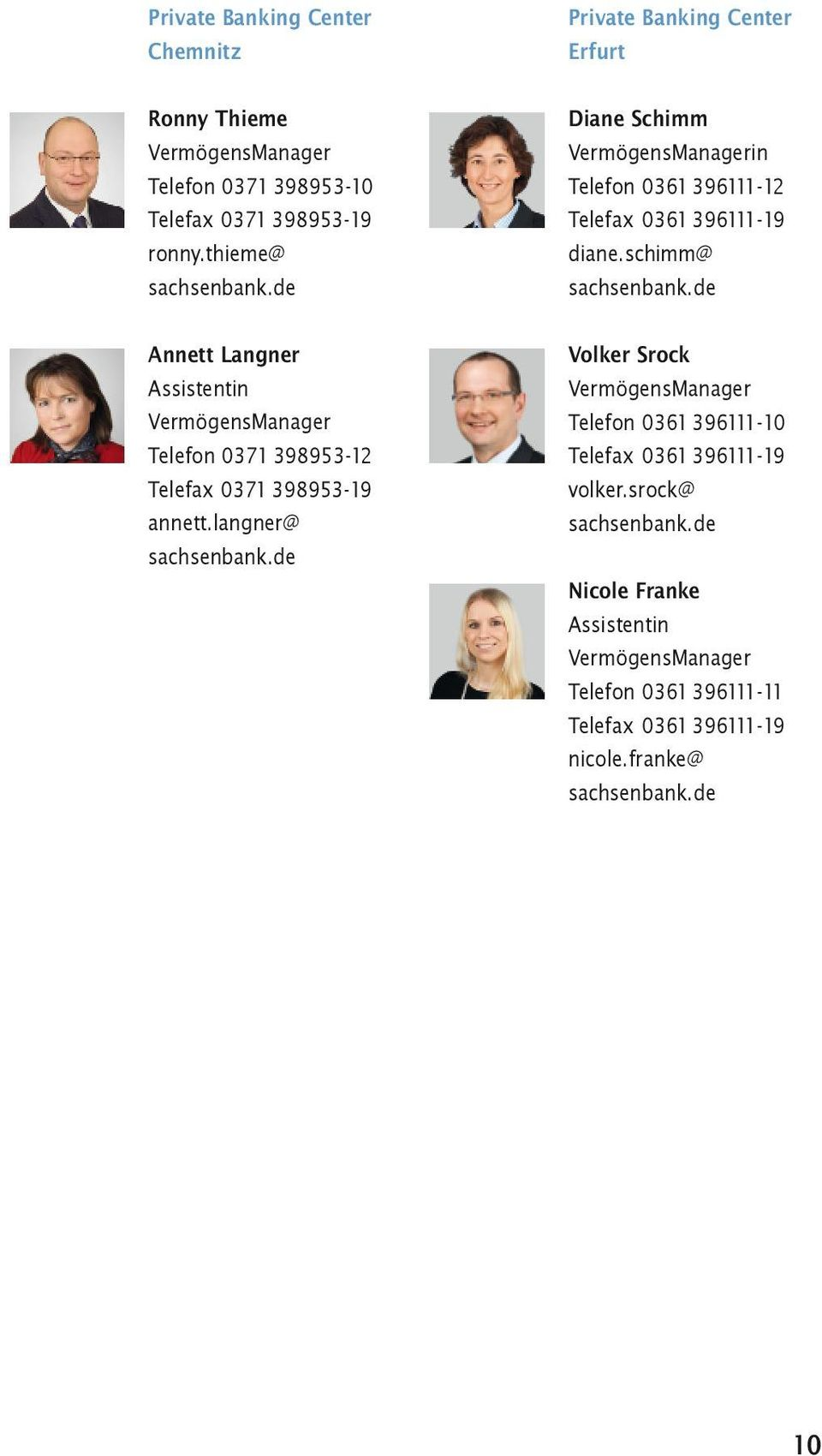 langner@ Private Banking Center Erfurt Diane Schimm in Telefon 0361 396111-12 Telefax 0361 396111-19 diane.