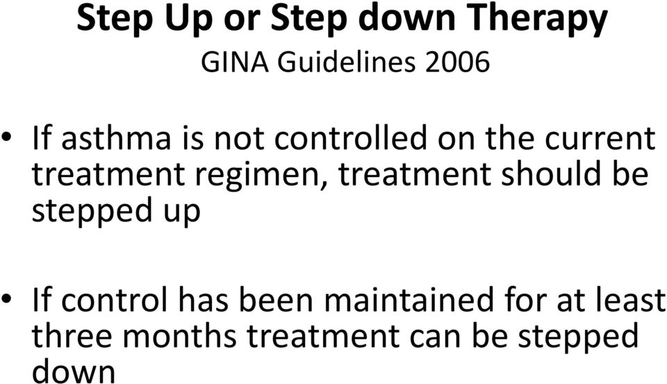 regimen, treatment should be stepped up If control has