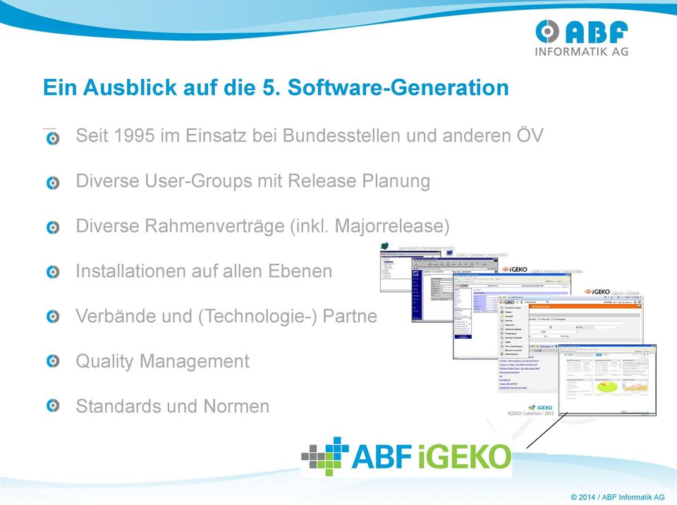 Diverse User-Groups mit Release Planung Diverse Rahmenverträge (inkl.