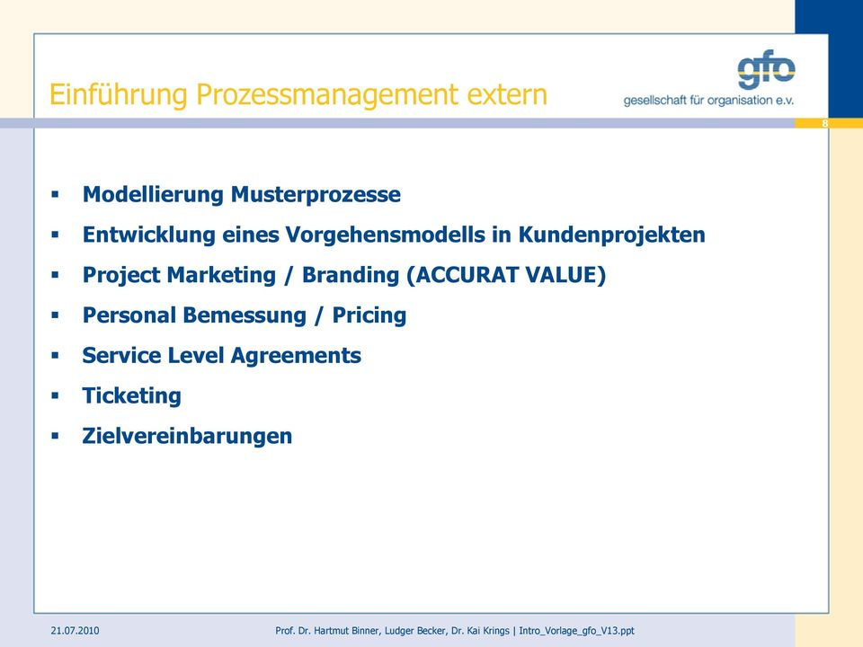 Kundenprojekten Project Marketing / Branding (ACCURAT VALUE)