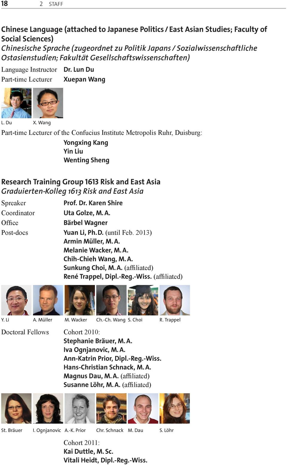 Wang Part-time Lecturer of the Confucius Institute Metropolis Ruhr, Duisburg: Yongxing Kang Yin Liu Wenting Sheng Research Training Group 1613 Risk and East Asia Graduierten-Kolleg 1613 Risk and East