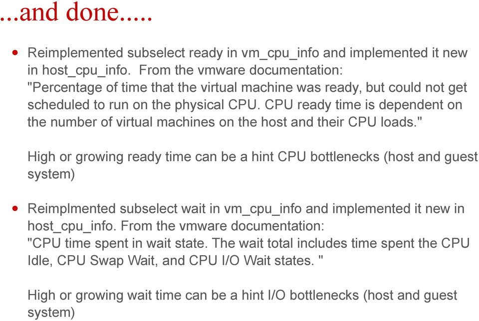CPU ready time is dependent on the number of virtual machines on the host and their CPU loads.