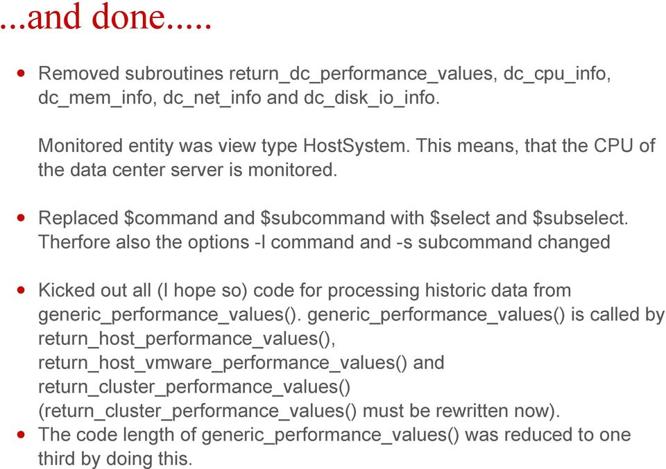 Therfore also the options -l command and -s subcommand changed Kicked out all (I hope so) code for processing historic data from generic_performance_values().