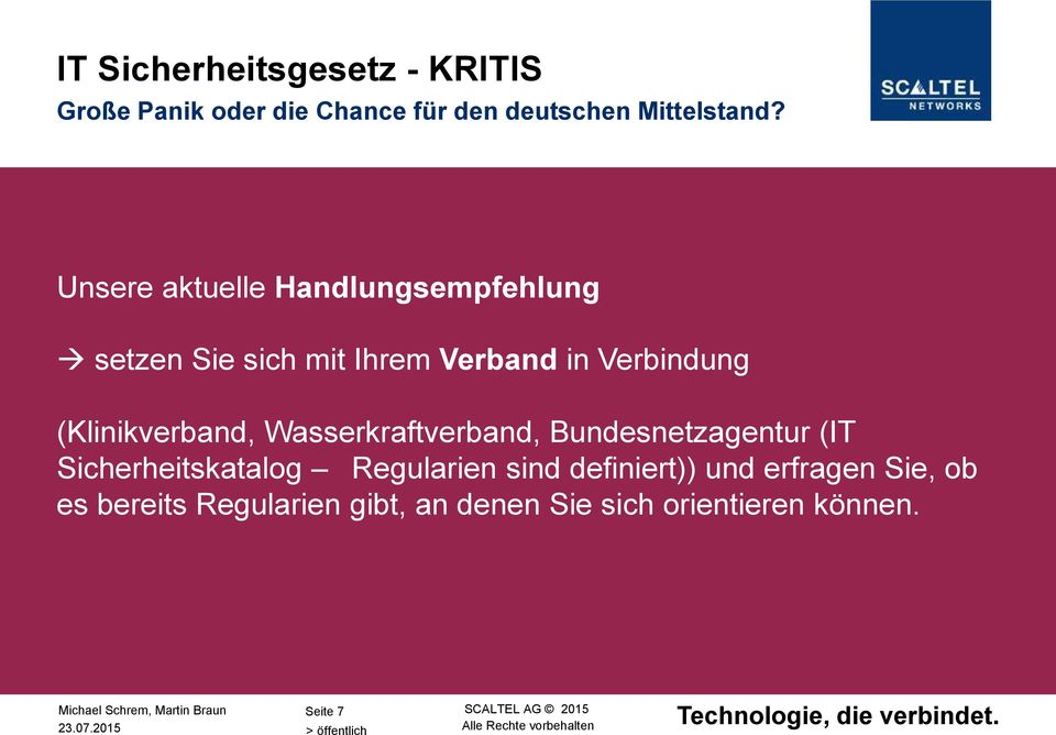 (Klinikverband, Wasserkraftverband, Bundesnetzagentur (IT Sicherheitskatalog Regularien sind