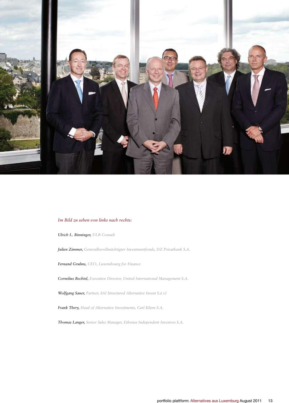 Fernand Grulms, CEO, Luxembourg for Finance Cornelius Bechtel, Executive Director, United International Management S.A.