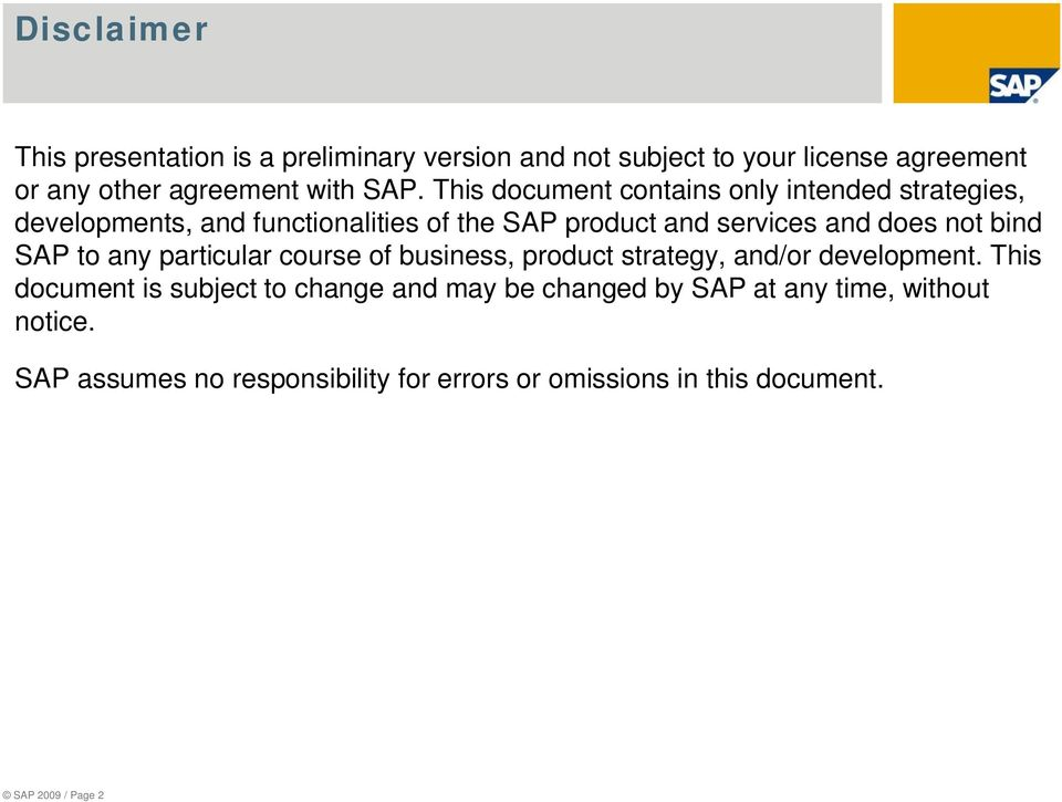 bind SAP to any particular course of business, product strategy, and/or development.
