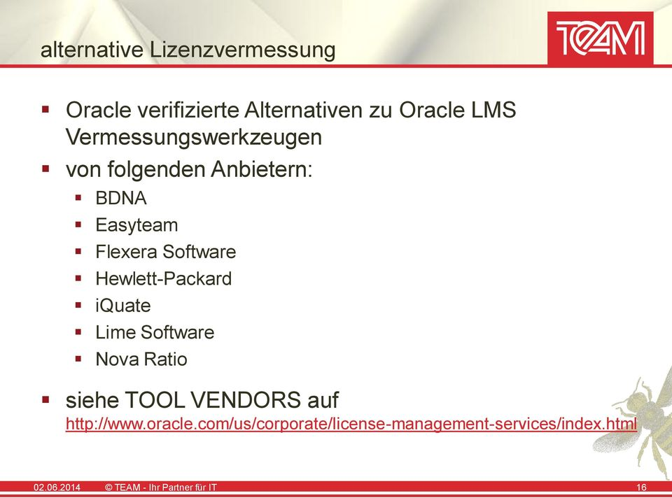 Hewlett-Packard iquate Lime Software Nova Ratio siehe TOOL VENDORS auf http://www.
