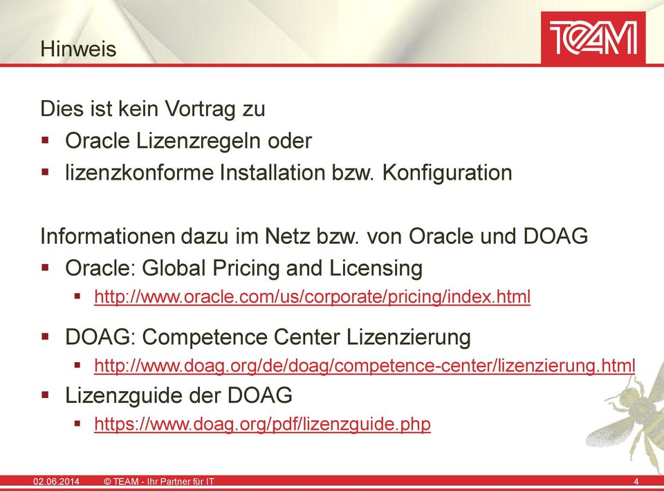 von Oracle und DOAG Oracle: Global Pricing and Licensing http://www.oracle.com/us/corporate/pricing/index.