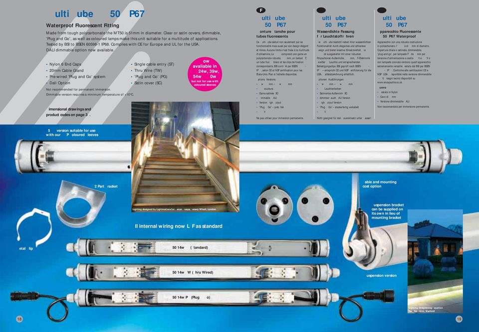 Complies with CE for Europe and UL for the USA. DALI dimmable option now available.