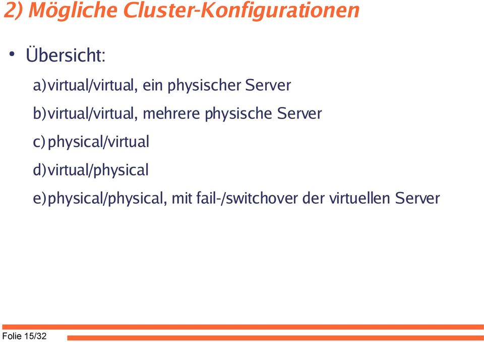 mehrere physische Server c) physical/virtual