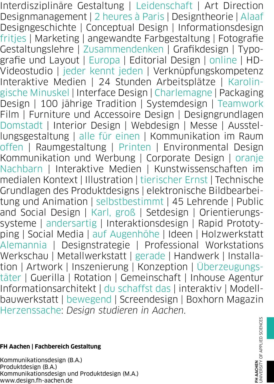 24 Stunden Arbeitsplätze Karolingische Minuskel Interface Design Charlemagne Packaging Design 100 jährige Tradition Systemdesign Teamwork Film Furniture und Accessoire Design Designgrundlagen