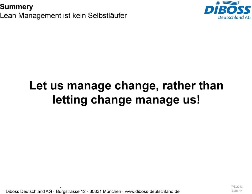 manage change, rather than