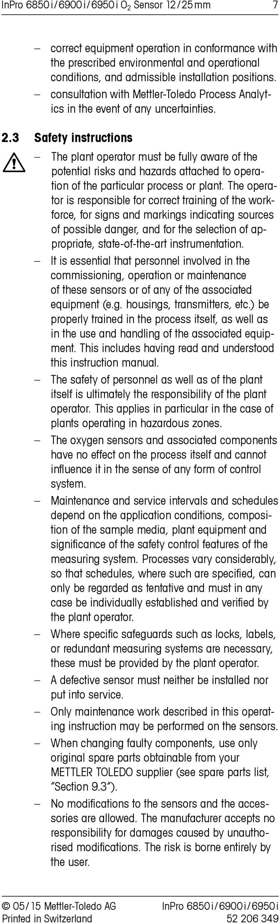 3 Safety instructions a The plant operator must be fully aware of the potential risks and hazards attached to operation of the particular process or plant.