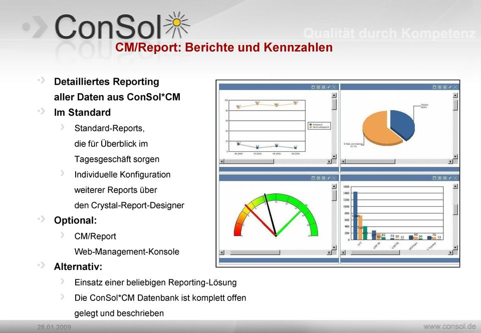 Reports über den Crystal-Report-Designer Optional: CM/Report Web-Management-Konsole Alternativ: