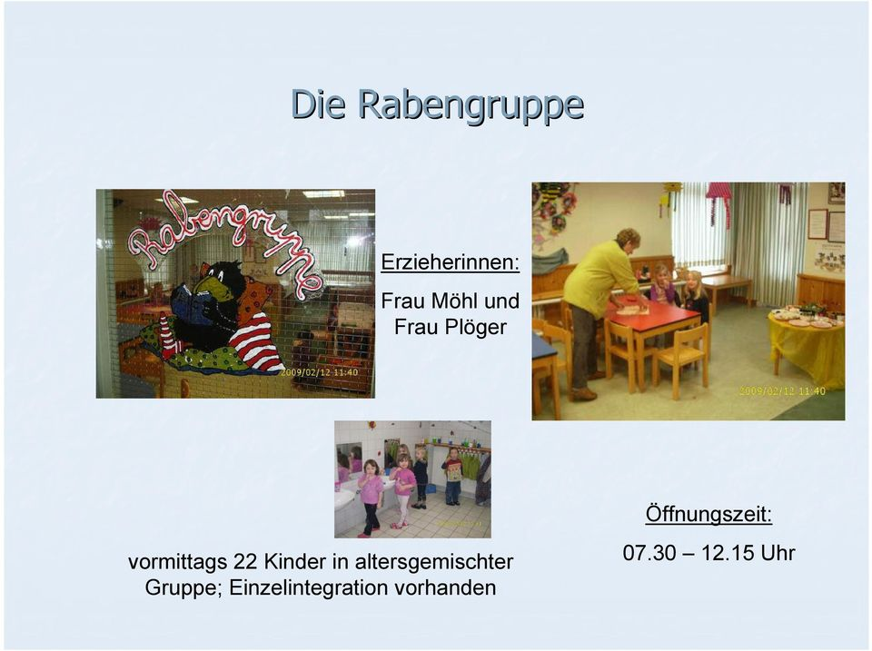 22 Kinder in altersgemischter Gruppe;