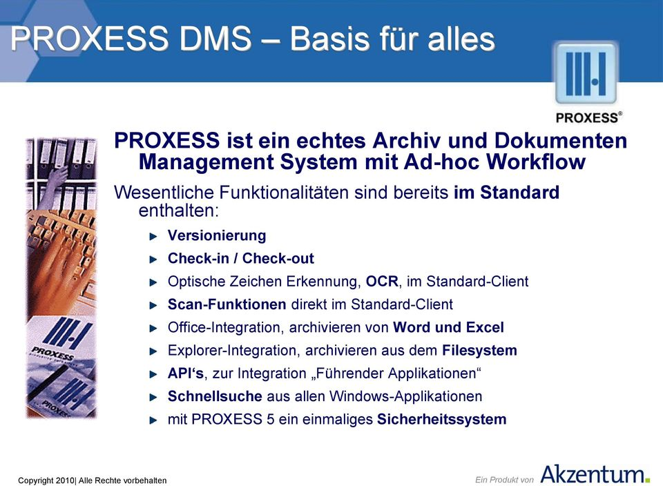 Standard-Client Scan-Funktionen direkt im Standard-Client Office-Integration, archivieren von Word und Excel Explorer-Integration,
