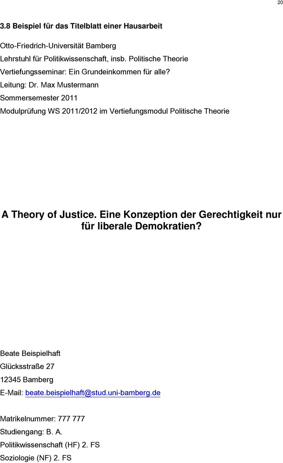 Max Mustermann Sommersemester 2011 Modulprüfung WS 2011/2012 im Vertiefungsmodul Politische Theorie A Theory of Justice.