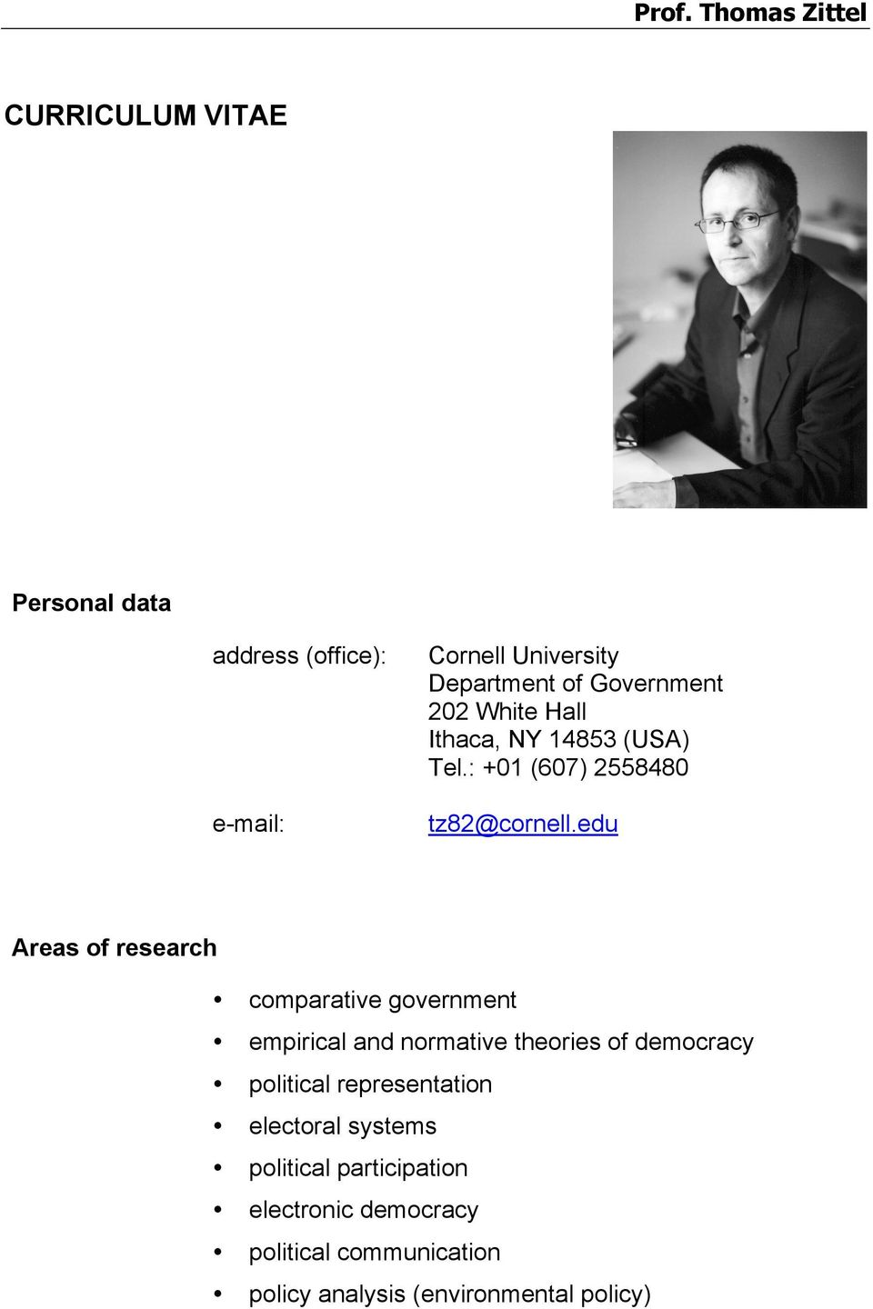 edu Areas of research comparative government empirical and normative theories of democracy political